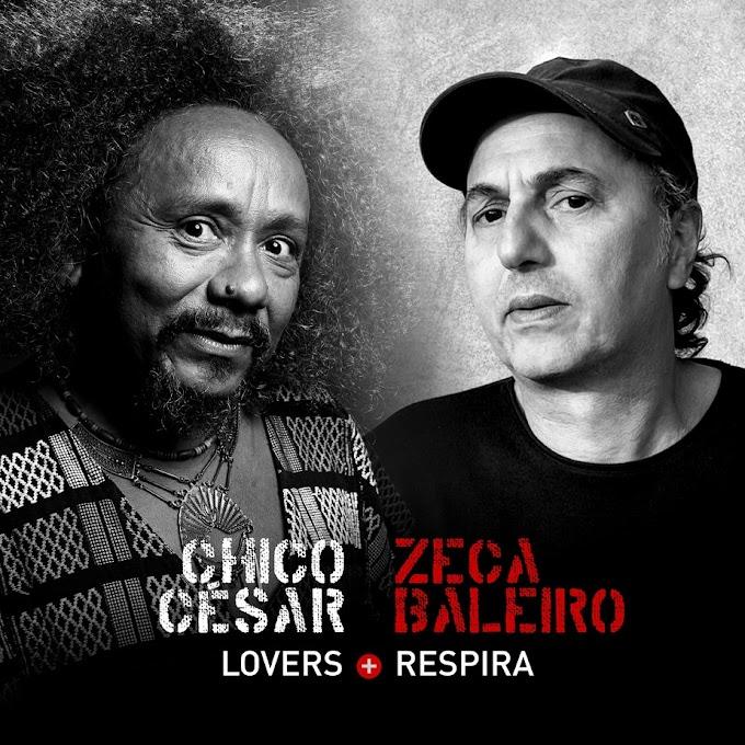 Chico César e Zeca Baleiro celebram 30 anos de amizade com o primeiro álbum autoral em dupla