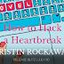 #release #blitz - How to Hack a Heartbreak  Author: Kristin Rockaway    @agarcia6510  @KristinRockaway