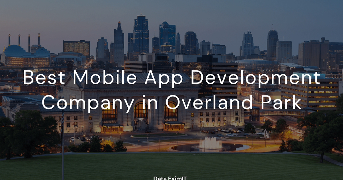 Best Mobile App Development Company in Overland Park