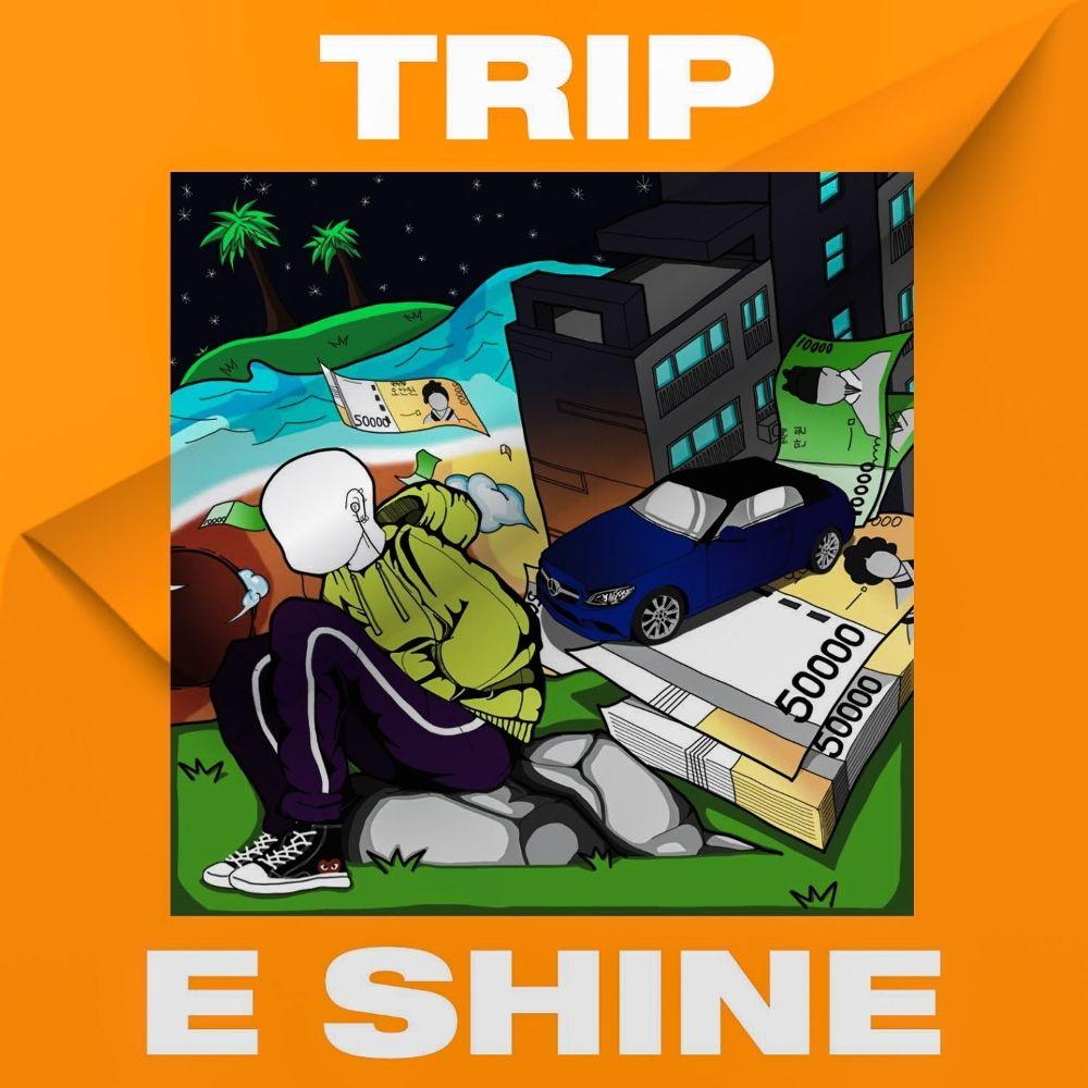 E SHINE – Trip – Single