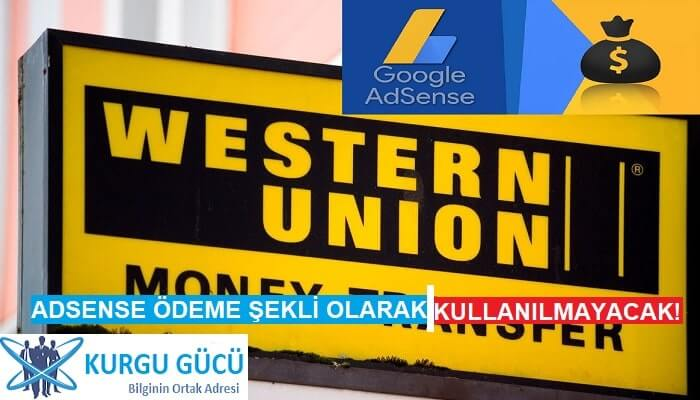 AdSense Ödeme Şekli Arasında Western Union Artık Olmayacak! - Kurgu Gücü