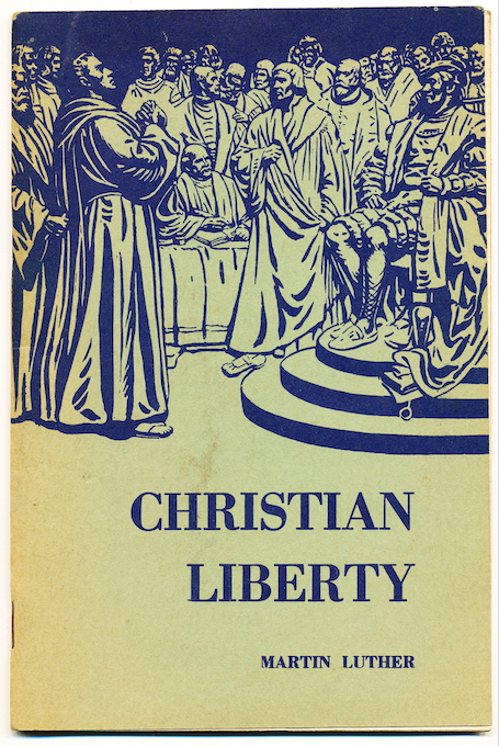 overview of martin luthers christian liberty essay Recently, scholars have disputed whether locke's political theory should be read  as the groundwork of secular liberalism or as a protestant political theology.