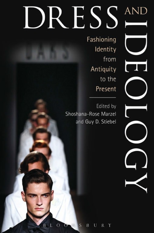 Dress and Ideology: Fashioning Identity From Antiquity to the Present