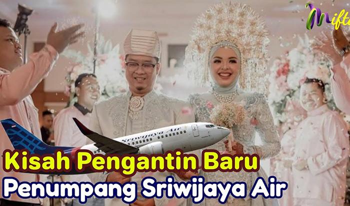 Terharu Kisah Pengantin Baru Ihsan Dan Putri Penumpang Pesawat Sriwijaya Air SJ182 Yang Jatuh