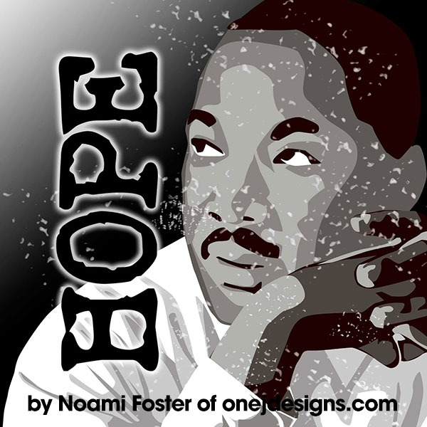 Martin Luther King Hope Wallpaper by Noami Foster