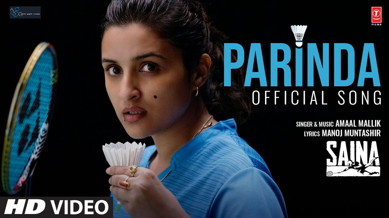 Parinda Song lyrics - Parineeti Chopra (Saina's Anthem) Bollywood Movie