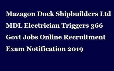 mazagon-dock-shipbuilders-ltd-mdl-Electrician-Triggers-366-Govt-Jobs-Online-Recruitment-Exam-Notification