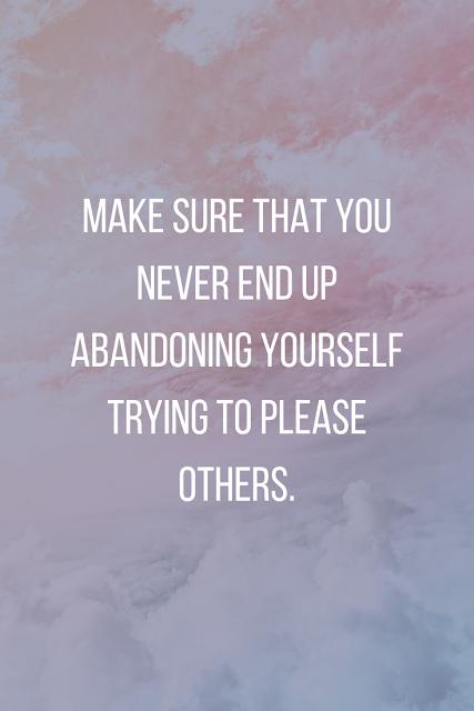 Never abandon yourself.
