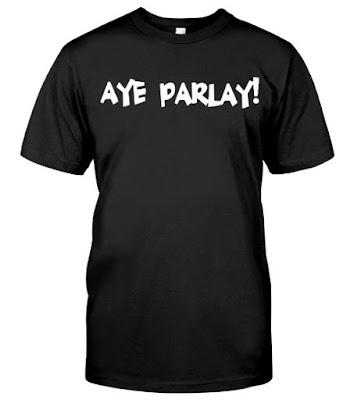 AYE PARLAY Desi Banks T Shirts AYE PARLAY Hoodie Sweatshirt. GET IT HERE