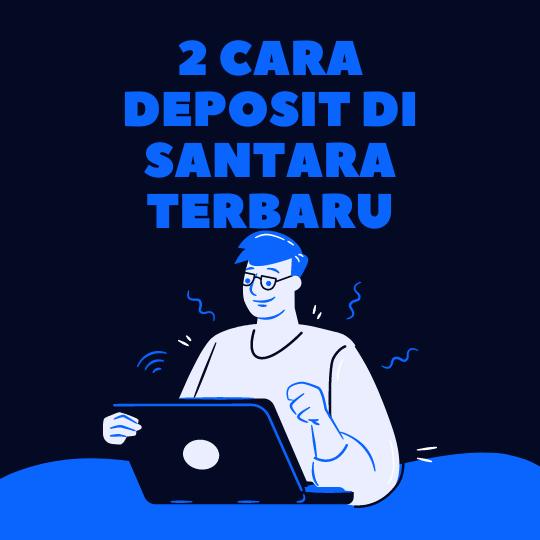 2 Cara Deposit di Santara Terbaru