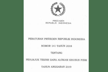 Perpres Nomor 141 Tahun 2018 tentang Juknis DAK Fisik Tahun Anggaran 2019