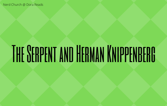 'The Serpent and Herman Knippenberg' against a green patterned background
