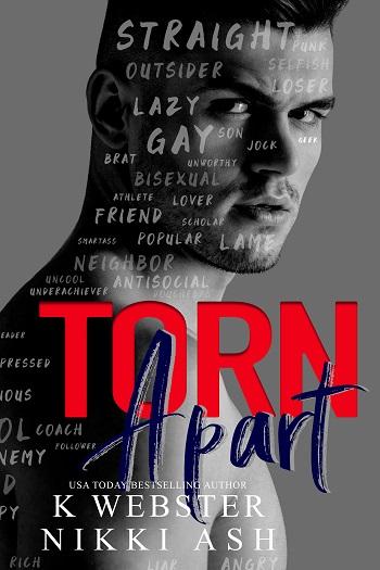 Torn Apart by K. Webster & Nikki Ash