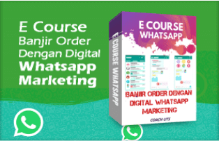 Banjir Order dengan Digital Whatsapp Marketing