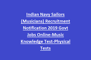 Indian Navy Sailors (Musicians) Recruitment Notification 2019 Govt Jobs Online-Music Knowledge Test-Physical Tests