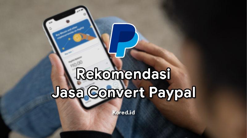 ekomendasi Jasa Convet Paypal Aman dan Terpercaya