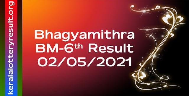 Bhagyamithra BM 6 Lottery Result 2.5.2021