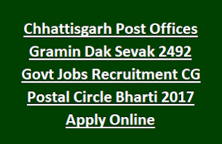 Chhattisgarh Post Offices Gramin Dak Sevak 2492 Govt Jobs Recruitment CG Postal Circle Bharti Notification 2017 Apply Online