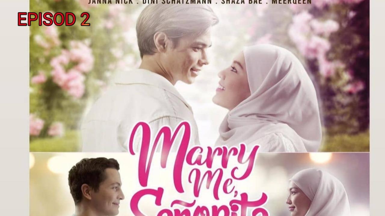 Tonton Drama Marry Me Senorita Episod 2 (ASTRO)