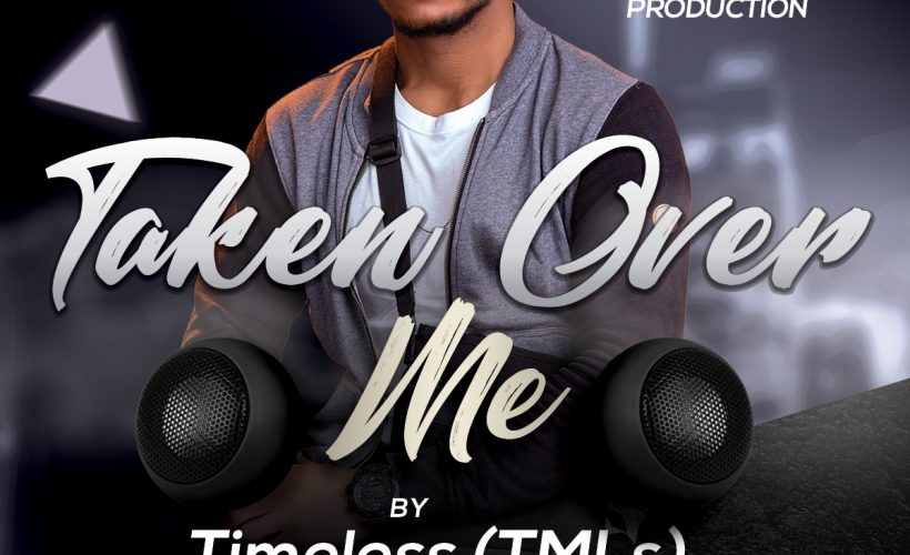 Download mp3: Timeless (TMLs) – Taken Over Me