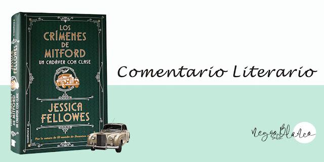 Comentario literario: Un cadáver con clase. Jessica Fellowes. Blog Negro sobre Blanco. María Loreto Navarro