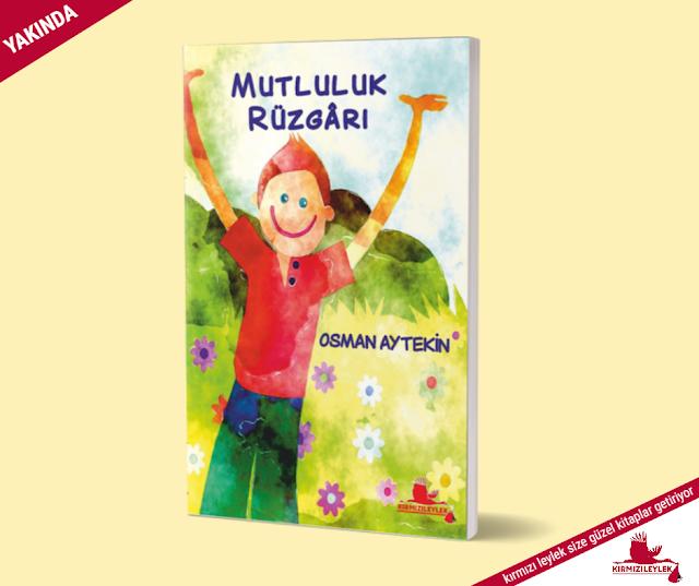 Mutluluk Rüzgârı, Osman Aytekin, Kırmızı Leylek Yayınları
