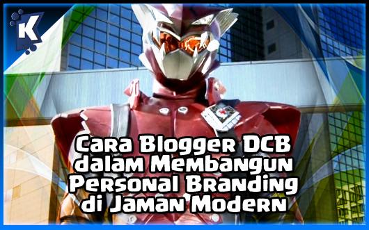 Cara Blogger DCB dalam Membangun Personal Branding di Jaman Modern
