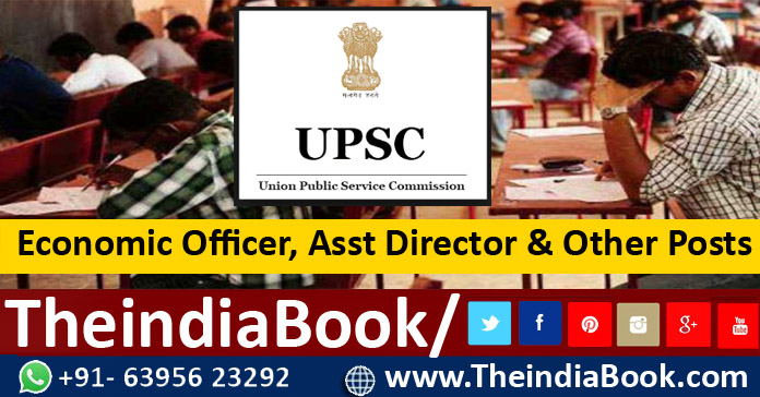 UPSC Recruitment For Economic Officer, Asst Director & Other Posts 2018