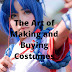 The Art of Making and Buying Costumes!