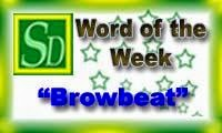 Word of the week - Browbeat