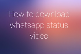 How to download whatsapp status video in Hindi