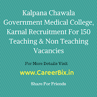 Kalpana Chawala Government Medical College, Karnal Recruitment For 150 Teaching & Non Teaching Vacancies