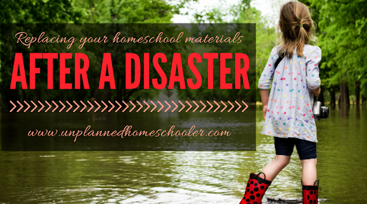 Replacing your homeschool materials after a disaster