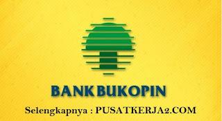 Lowongan Kerja Terbaru Di PT Bank Bukopin Mei 2020