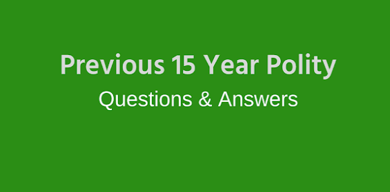 Previous 15 Years Polity Questions PDF Download