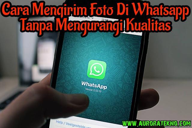 Cara Mengirim Foto di WhatsApp Agar Tidak Pecah Dan Tanpa Mengurangi Kualitas
