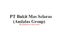 Lowongan Kerja PT Bukit Mas Selaras (Andalas Group) Terbaru