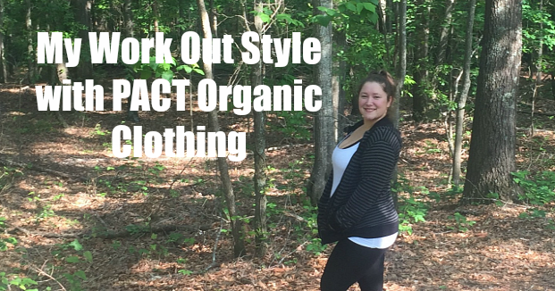 Nanny To Mommy My Work Out Style With Pact Organic Clothing