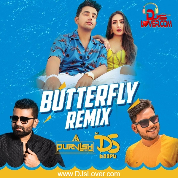 Butterfly Remix DJ Purvish x DJ Deepu DS Punjabi Song