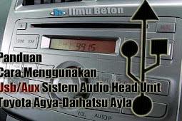 Panduan Cara Menggunakan Usb dan Aux Pada Sistem Audio Head Unit Toyota Agya-Daihatsu Ayla
