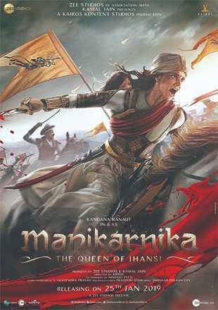 Manikarnika: The Queen of Jhansi 2019 Full Hindi Movie Download Hd In pDVDRip 700Mb
