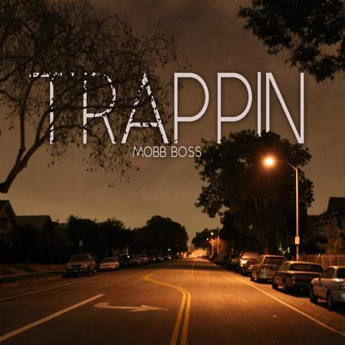 """Upcoming single """"TRAPPIN"""" By Mobb Boss"""