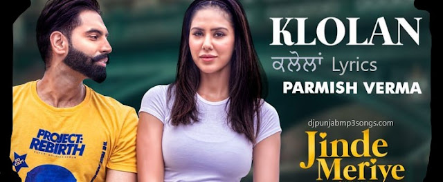 KLOLAN LYRICS – Parmish Verma
