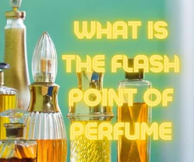 What is the flash point of perfume