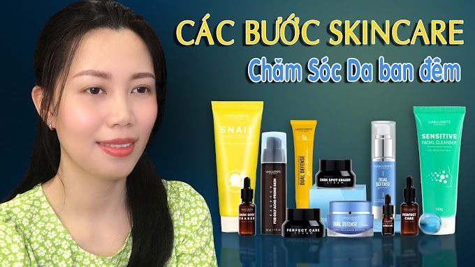 Các bước SKINCARE chăm sóc da mặt ban đêm | Trang Nguyễn Narguerite