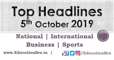 Top Headlines 5th October 2019: EducationBro