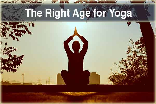 Know The Right Age for Yoga