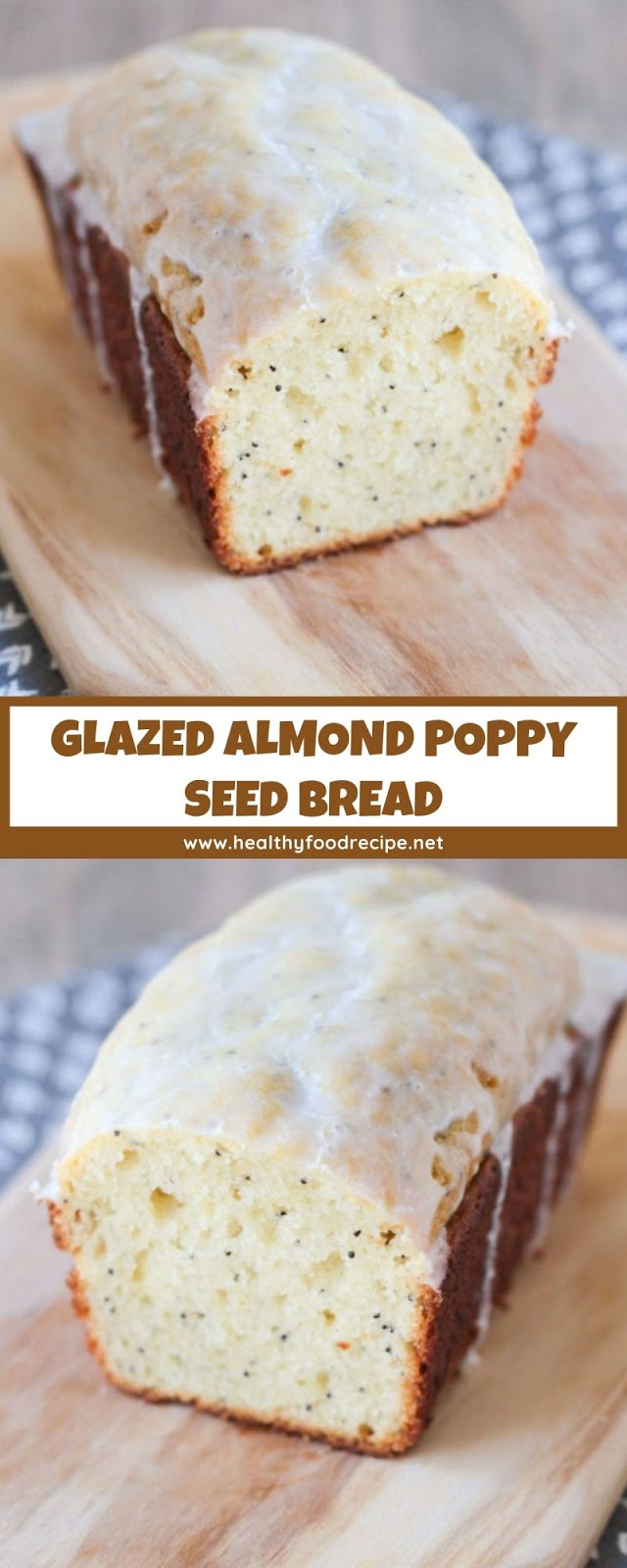 GLAZED ALMOND POPPY SEED BREAD