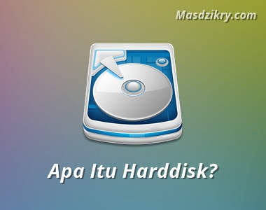 Apa itu harddisk?