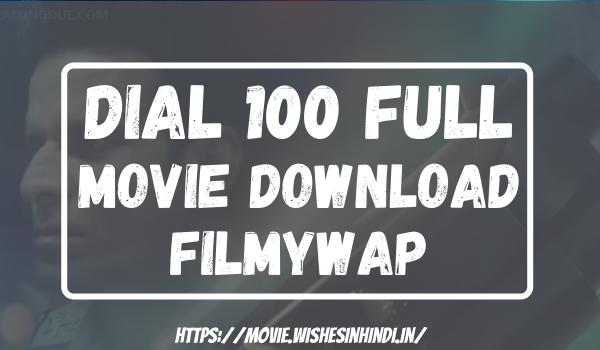 Dial 100 Full Movie Download Filmywap